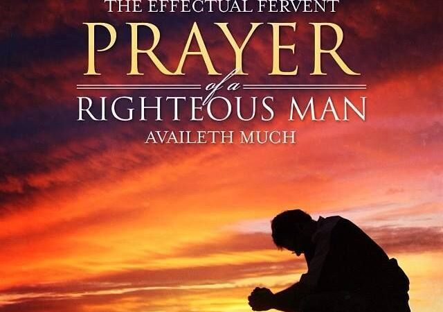 The Effectual Fervent Prayer of a Consecrated Righteous Man